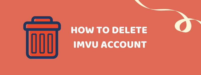 How to delete IMVU account