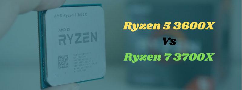 AMD Ryzen 5 3600x Vs Ryzen 7 3700x